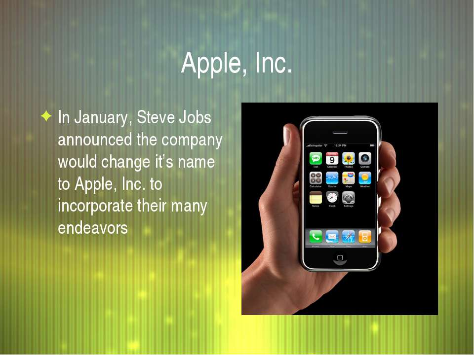 Apple, Inc. In January, Steve Jobs announced the company would change it's na...