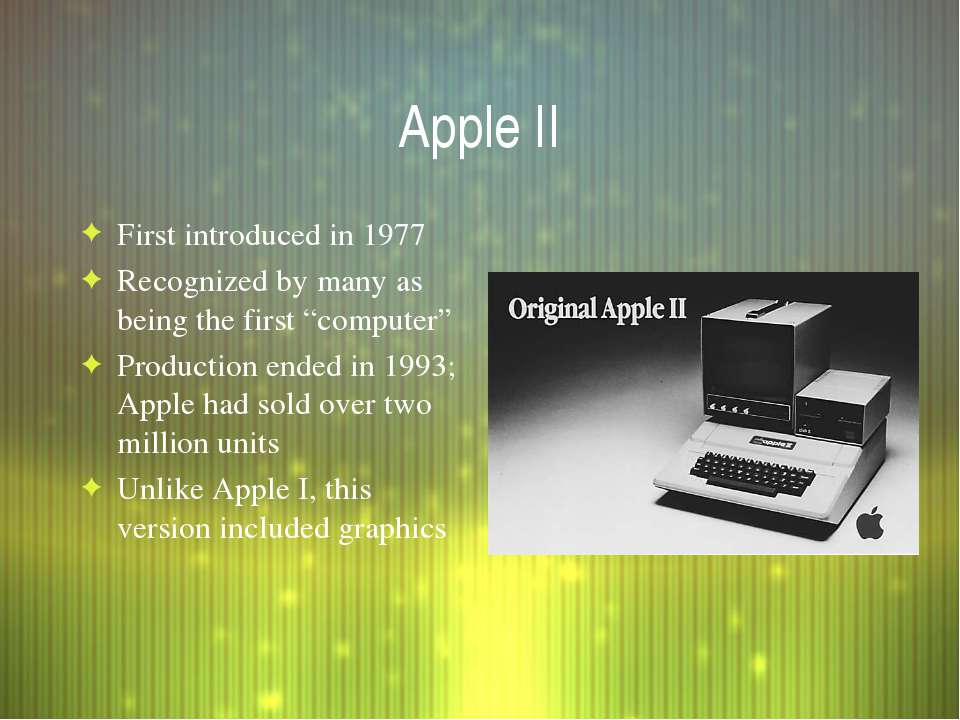 "Apple II First introduced in 1977 Recognized by many as being the first ""comp..."