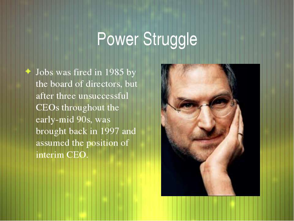 Power Struggle Jobs was fired in 1985 by the board of directors, but after th...