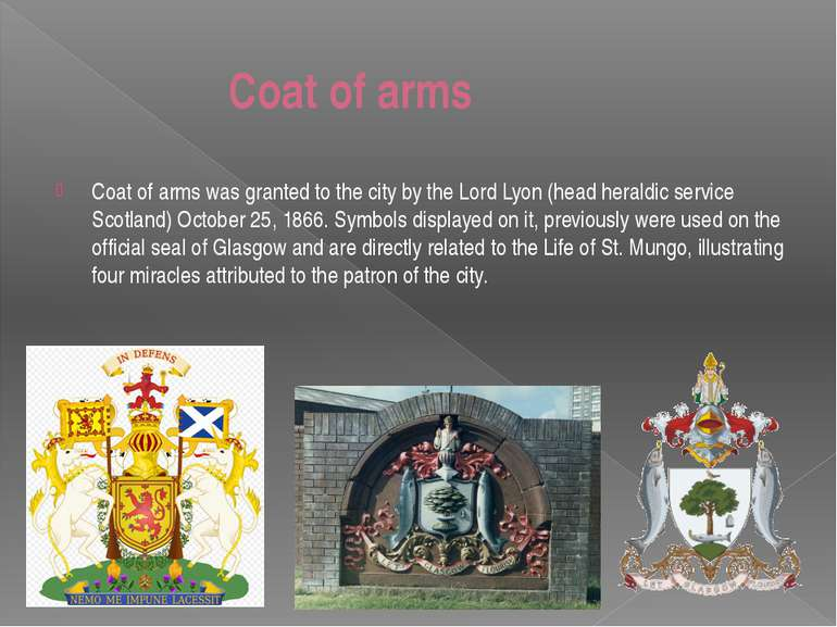 Coat of arms Coat of arms was granted to the city by the Lord Lyon (head hera...