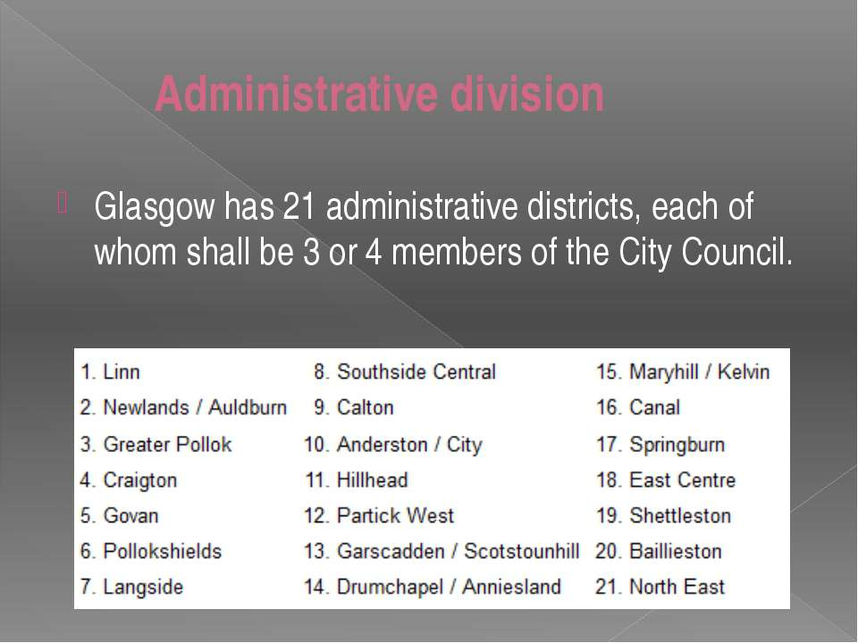 Administrative division Glasgow has 21 administrative districts, each of whom...