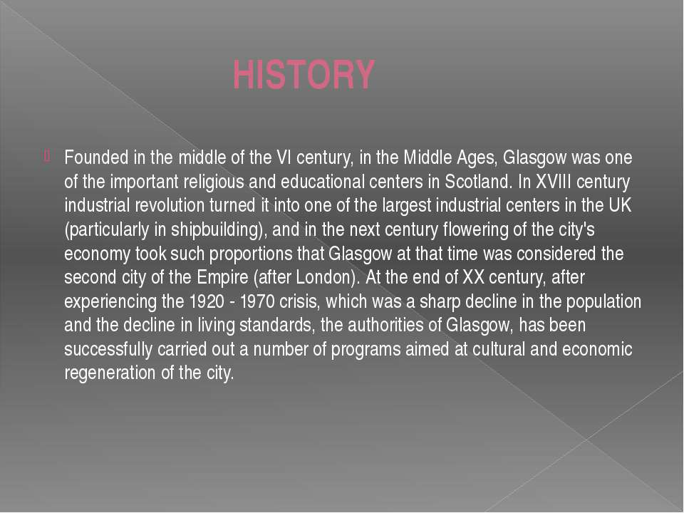 HISTORY Founded in the middle of the VI century, in the Middle Ages, Glasgow ...