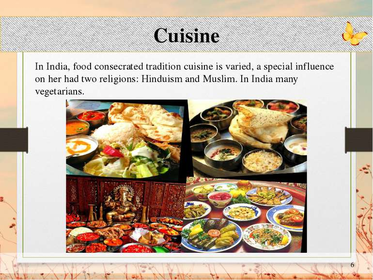 Cuisine In India, food consecrated tradition cuisine is varied, a special inf...