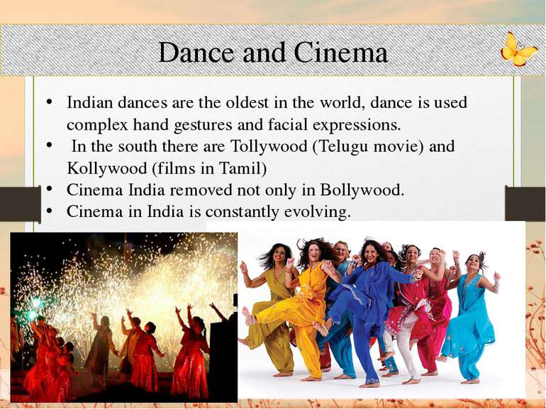 Dance and Cinema Indian dances are the oldest in the world, dance is used com...