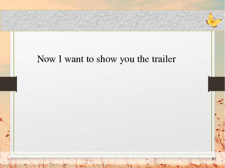 Now I want to show you the trailer