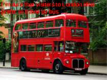 I'm sure that visiters to London ofter prefer to travel by bus