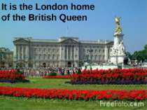 It is the London home of the British Queen