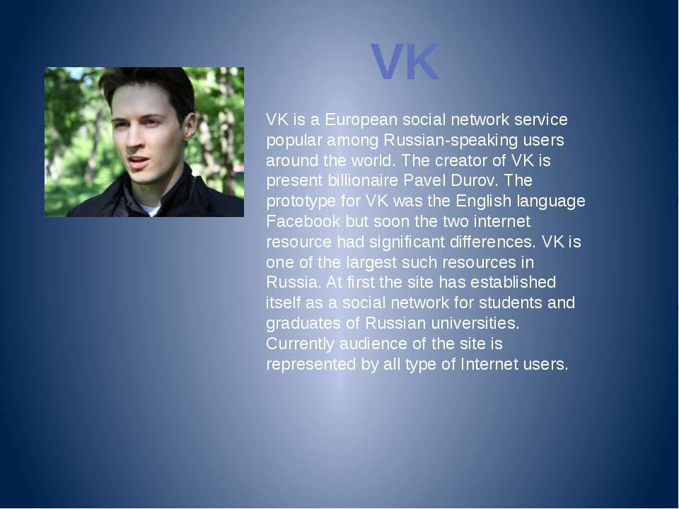VK VK is a European social network service popular among Russian-speaking use...