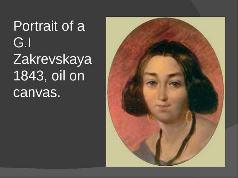 Portrait of a G.I Zakrevskaya 1843, oil on canvas.