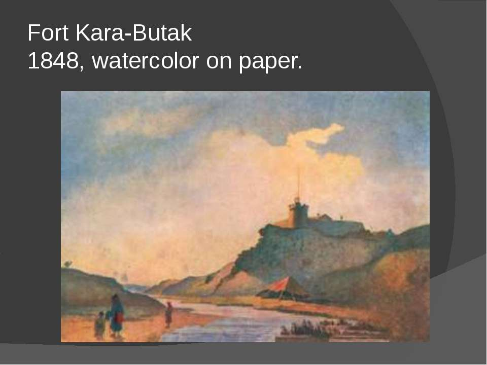 Fort Kara-Butak 1848, watercolor on paper.