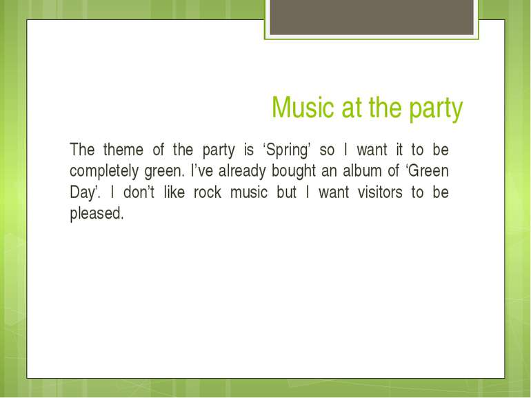 Music at the party The theme of the party is 'Spring' so I want it to be comp...