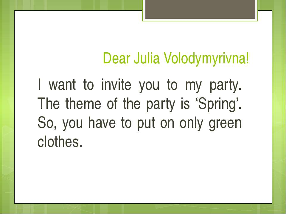 Dear Julia Volodymyrivna! I want to invite you to my party. The theme of the ...