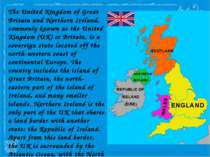 The United Kingdom of Great Britain and Northern Ireland, commonly known as t...