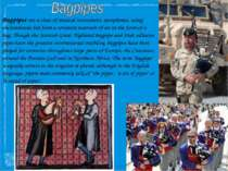 Bagpipes are a class of musical instrument, aerophones, using enclosedreeds f...