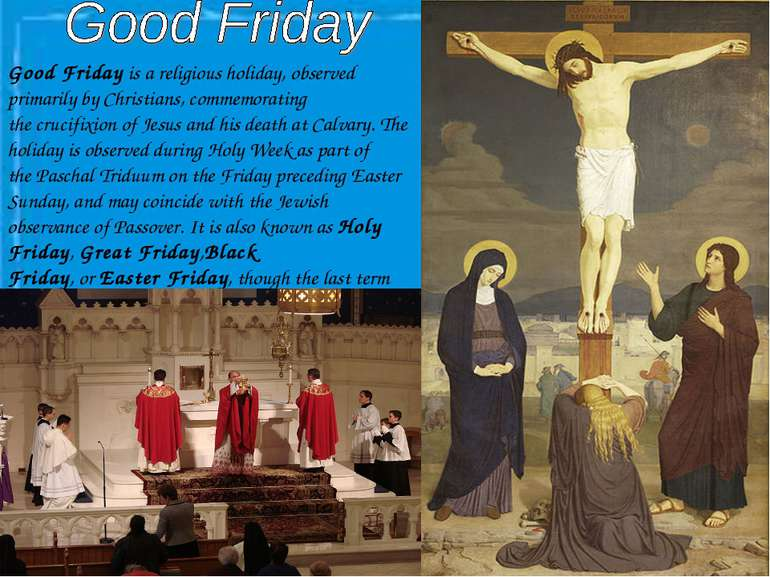 Good Friday is a religious holiday, observed primarily by Christians, commemo...