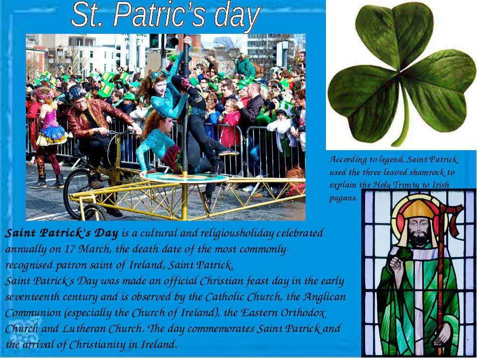 Saint Patrick's Day is a cultural and religiousholiday celebrated annually on...