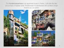 The Hundertwasserhaus is an apartment house in Vienna,  built after the idea ...