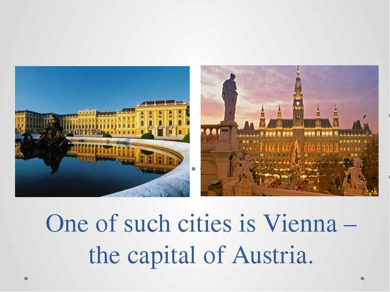 One of such cities is Vienna – the capital of Austria.