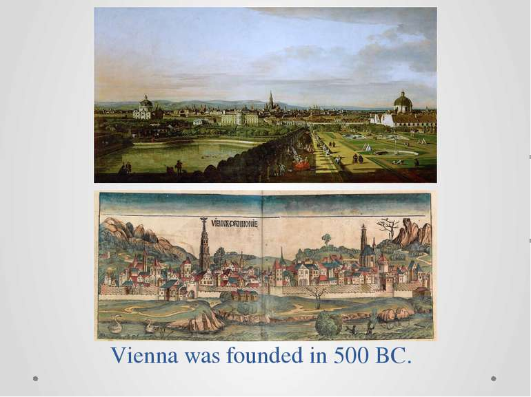Vienna was founded in 500 BC.