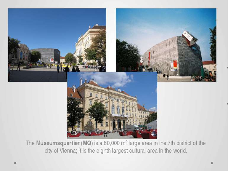 The Museumsquartier (MQ) is a 60,000 m² large area in the 7th district of the...