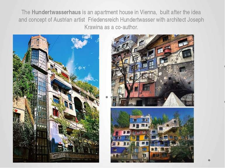 TheHundertwasserhausis anapartment houseinVienna, built after the idea ...