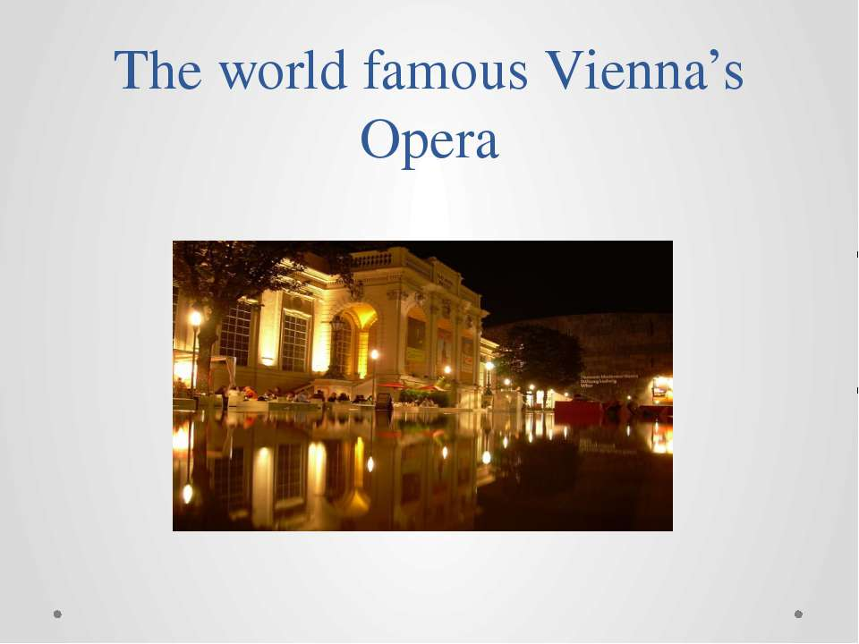 The world famous Vienna's Opera