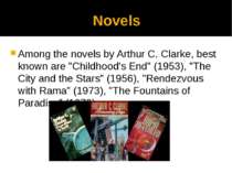 "Novels Among the novels by Arthur C. Clarke, best known are ""Childhood's End""..."