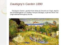 Daubigny's Garden 1890 Daubigny's Garden, painted three times byVincent van ...