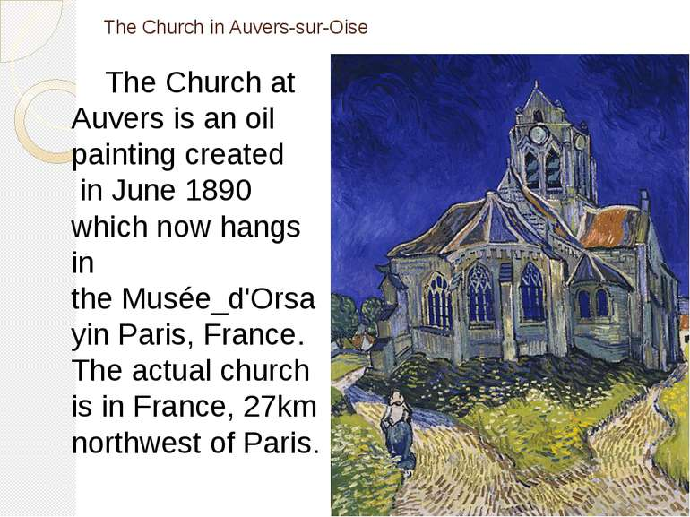The Church in Auvers-sur-Oise The Church at Auvers is an oil painting create...