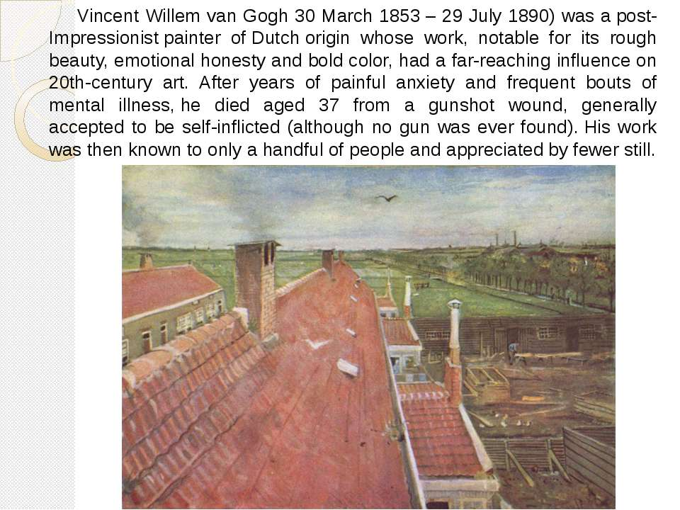 Vincent Willem van Gogh 30 March 1853 – 29 July 1890) was a post-Impressionis...