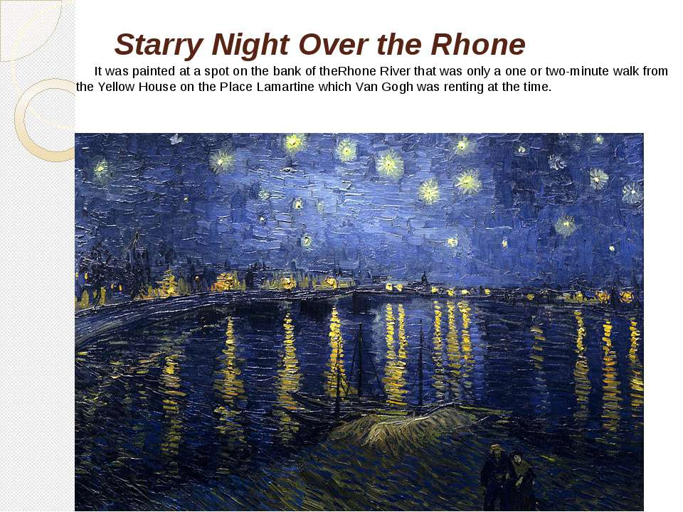 Starry Night Over the Rhone  It was painted at a spot on the bank of theRhone...