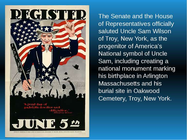 The Senate and the House of Representatives officially saluted Uncle Sam Wils...