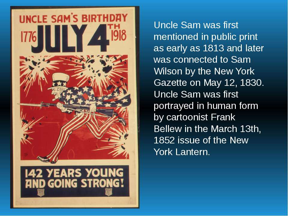 Uncle Sam was first mentioned in public print as early as 1813 and later was ...