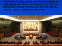 The Security Council has the primary responsibility for maintaining internati...