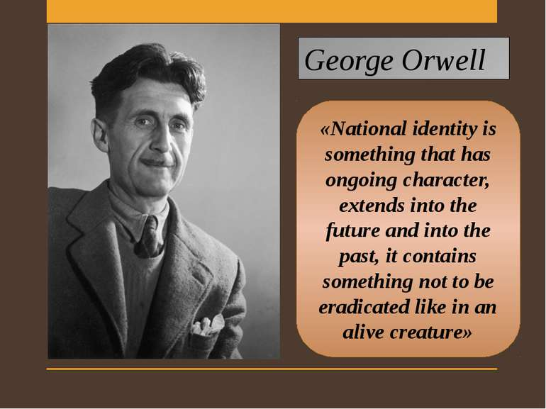 «National identity is something that has ongoing character, extends into the ...