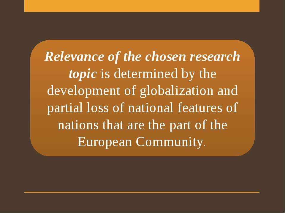 Relevance of the chosen research topic is determined by the development of gl...