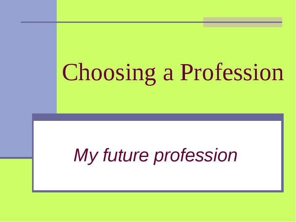 Choosing a Profession My future profession