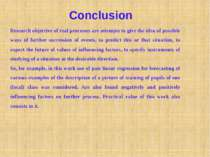 Conclusion Research objective of real processes are attempts to give the idea...