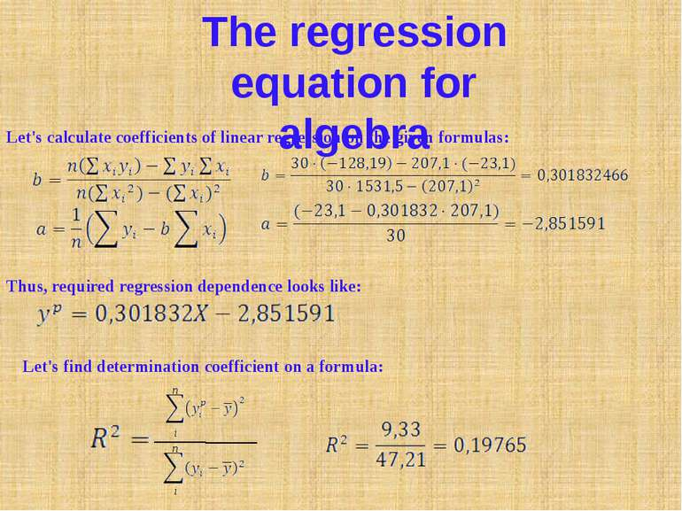 i i n n The regression equation for algebra Let's calculate coefficients of l...