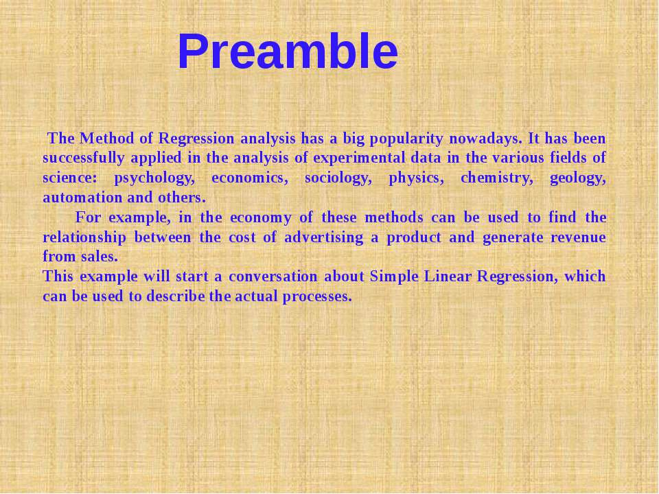 Preamble The Method of Regression analysis has a big popularity nowadays. It ...