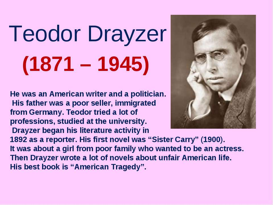 Teodor Drayzer (1871 – 1945) He was an American writer and a politician. His ...