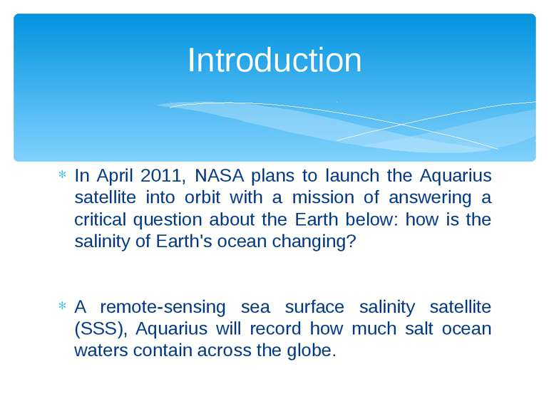 In April 2011, NASA plans to launch the Aquarius satellite into orbit with a ...