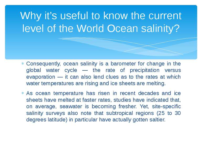 Consequently, ocean salinity is a barometer for change in the global water cy...