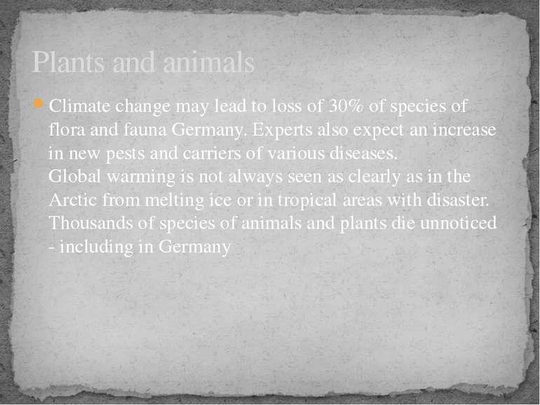 Climate change may lead to loss of 30% of species of flora and fauna Germany....