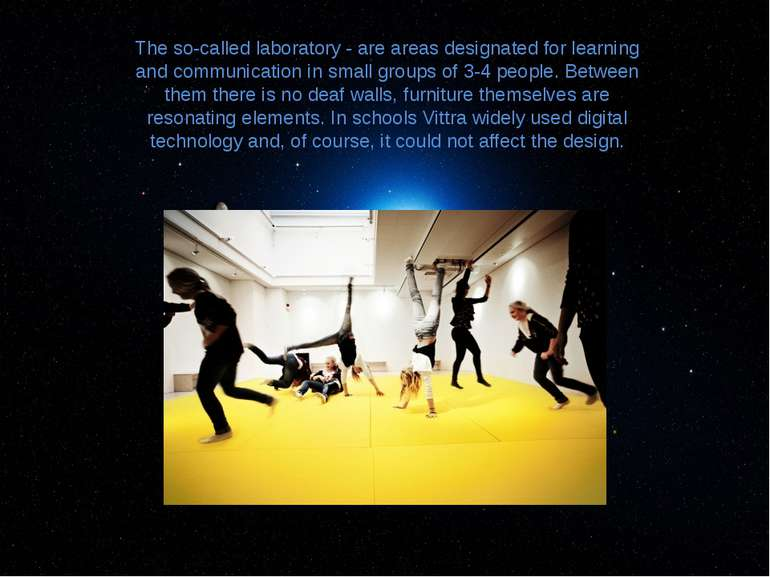 The so-called laboratory - are areas designated for learning and communicatio...
