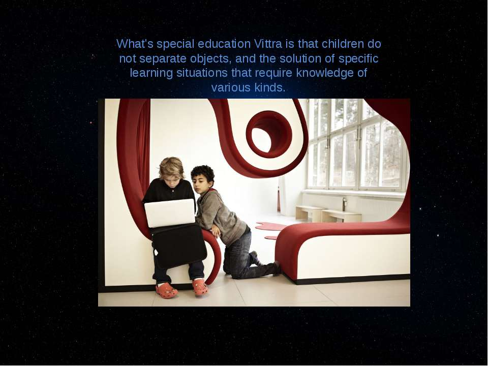 What's special education Vittra is that children do not separate objects, and...