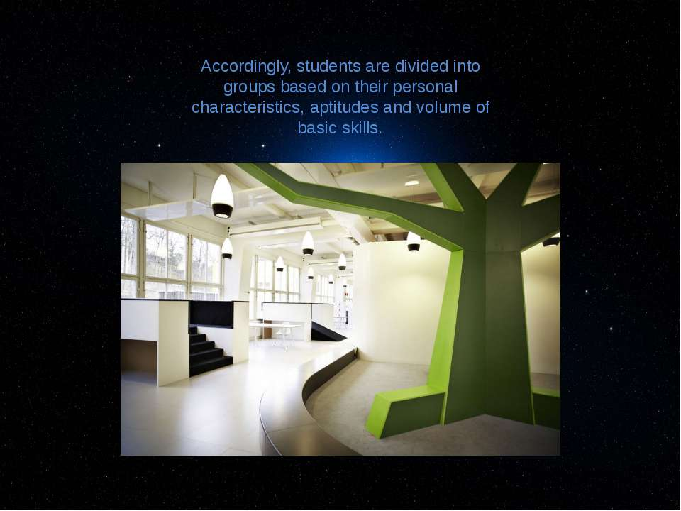 Accordingly, students are divided into groups based on their personal charact...