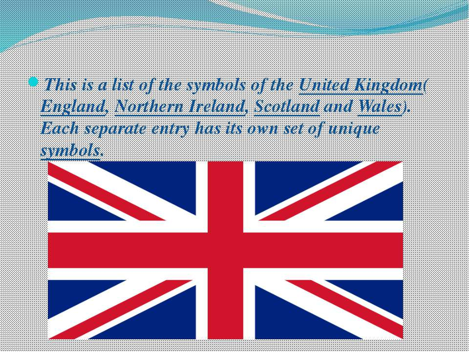 This is a list of the symbols of the United Kingdom(England, Northern Ireland...