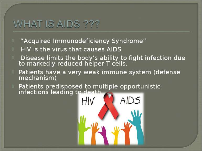 """Acquired Immunodeficiency Syndrome"" HIV is the virus that causes AIDS Diseas..."