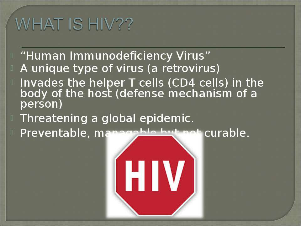 """Human Immunodeficiency Virus"" A unique type of virus (a retrovirus) Invades ..."